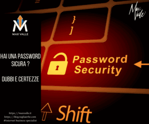 Hai una password sicura dubbi e certezze