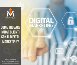 Come trovare nuovi clienti con il digital marketing?