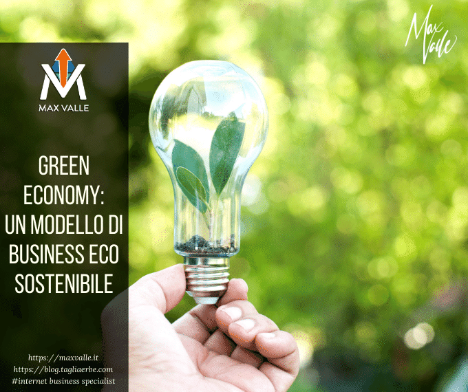 Green economy: un modello di business eco sostenibile