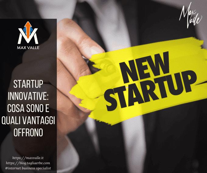 Startup innovative: cosa sono e quali vantaggi offrono